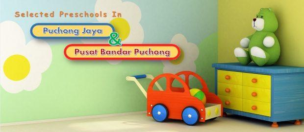 Selected Preschools in Puchong Jaya and Pusat Bandar Puchong
