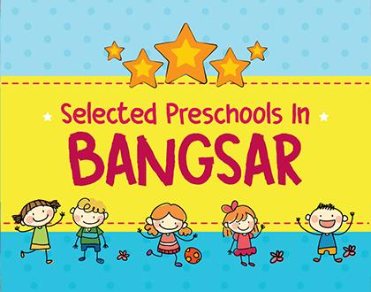 5 Selected Preschools in Bangsar