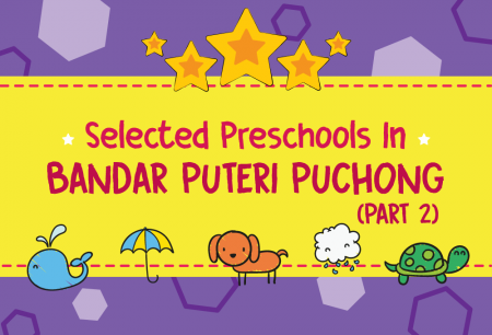Selected Preschools in Bandar Puteri, Puchong – Part 2