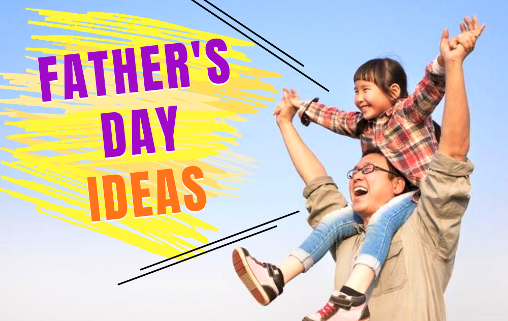 7 Kid-Friendly Ways To Celebrate Father's Day