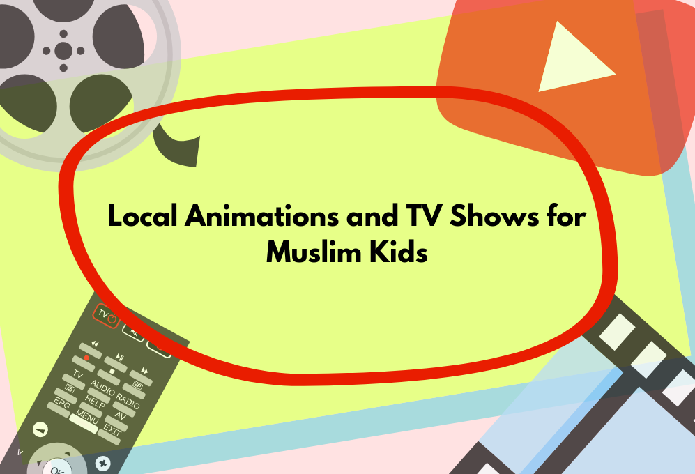 Local Animations and TV Shows for Muslim Kids