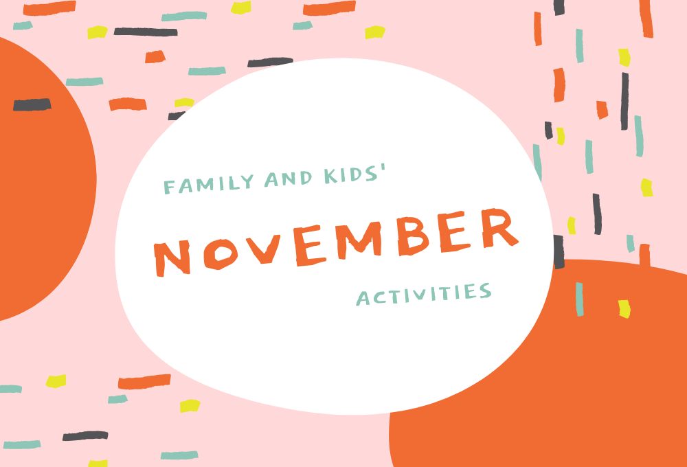 The Good Family and Kids' Activities in November 2019