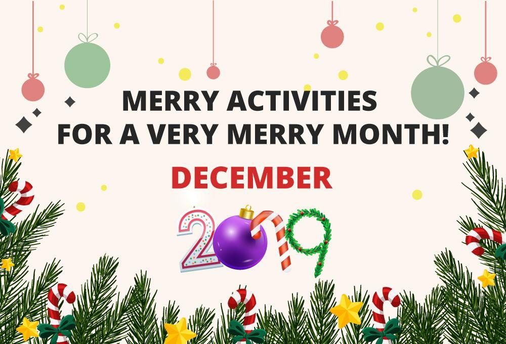 Merry Activities For A Very Merry Month (December 2019)!