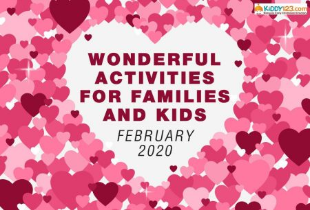 Wonderful Activities for Families and Kids in February 2020