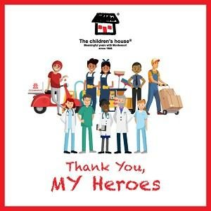 Thank You, MY Heroes @ The children's House