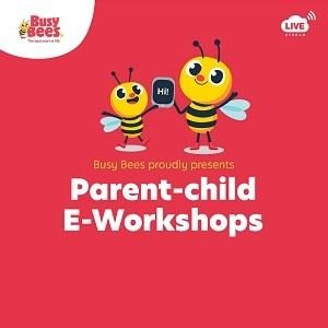 Busy Bees Parent-child E-Workshop