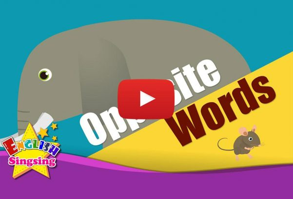 English Singsing: Kids Vocabulary – Opposite Words