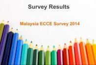 Survey Results: Malaysia ECCE Survey 2014
