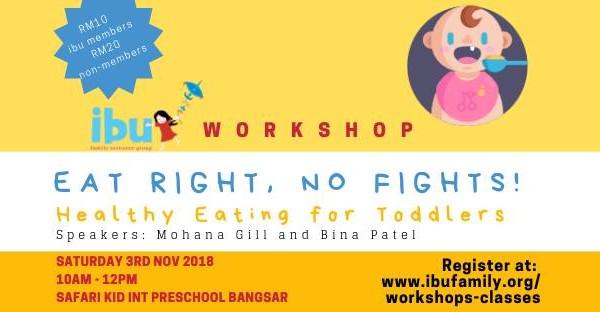 Ibu Workshop - Eat Right, No Fights!