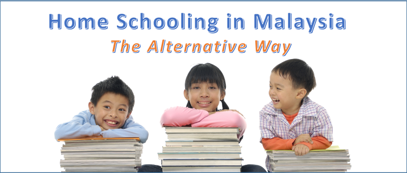 Home Schooling in Malaysia – The Alternative Way