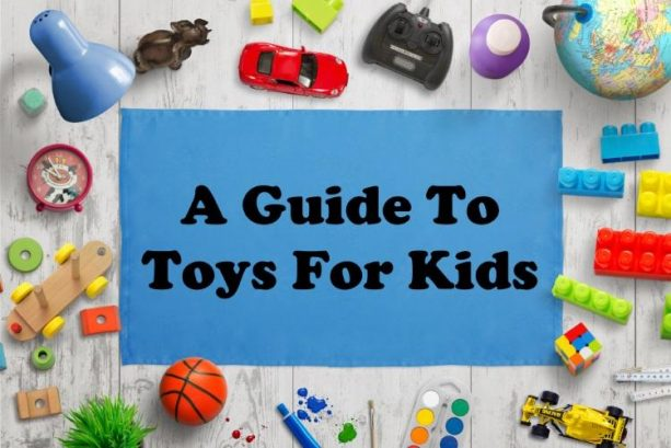 A Guide to Toys For Kids