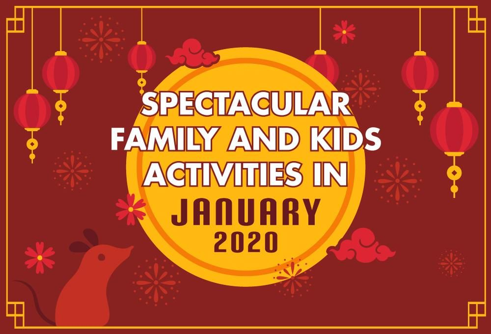 Spectacular Family and Kids Activities in January 2020