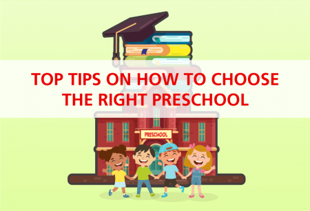 Top Tips on How to Choose the Right Preschool