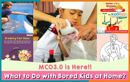 MCO3.0 is here! What to Do with Bored Kids at Home?